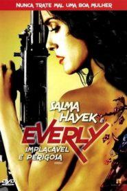 Everly – Implacavél e Perigosa