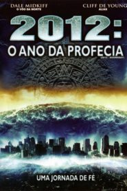 2012 – O Ano da Profecia